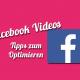 Facebook Videos optimieren