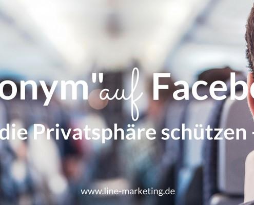 Privatsphäre - anonym auf Facebook