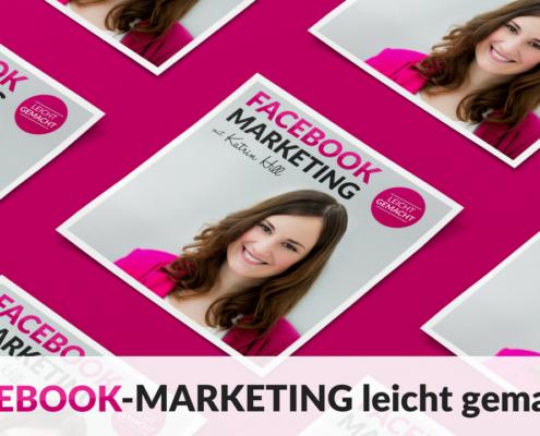Facebook-Marketing leicht gemacht - Folge 00